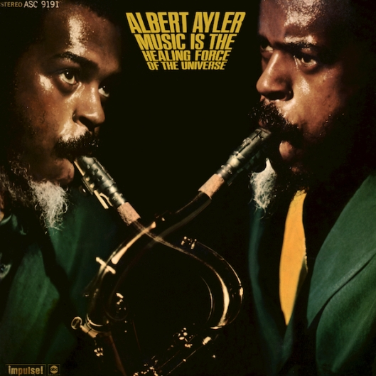 albert-ayler-music-is-the-healing-force-of-the-universe