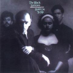 black_sorrows_holdontome